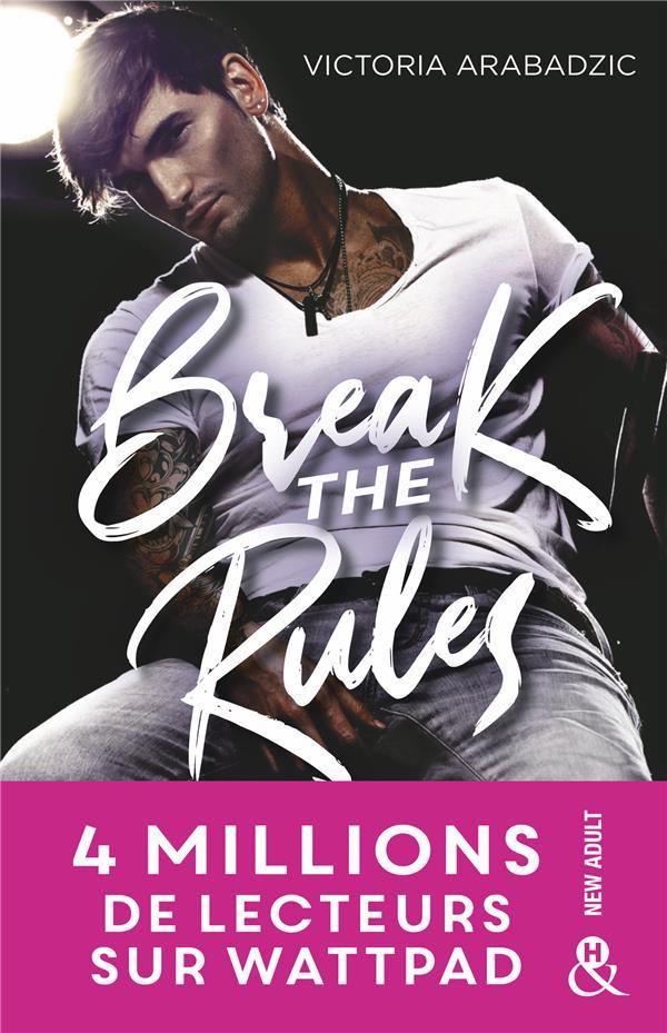 BREAK THE RULES - LA NOUVELLE REVELATION NEW ADULT : 4 MILLIONS DE LECTEURS SUR WATTPAD !
