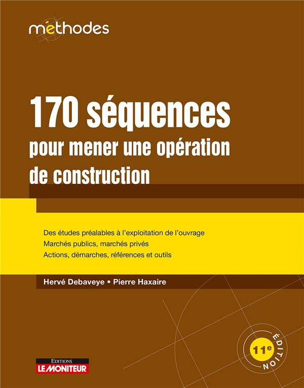 LE MONITEUR - T11 - 170 SEQUENCES POUR MENER UNE OPERATION DE CONSTRUCTION
