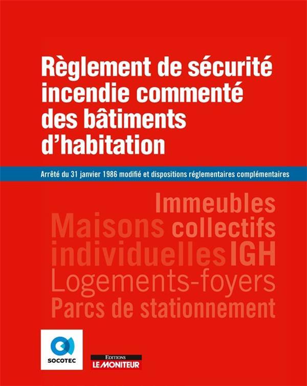 REGLEMENT DE SECURITE INCENDIE COMMENTE DES BATIMENTS D'HABITATION - ARRETE DU 31 JANVIER 1986 MODIF