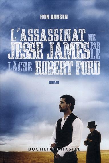 L ASSASSINAT DE JESSE JAMES PAR LE LACHE ROBERT FORD