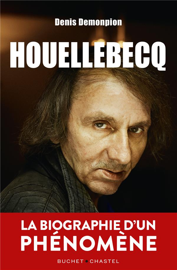 HOUELLEBECQ - LA BIOGRAPHIE D'UN PHENOMENE