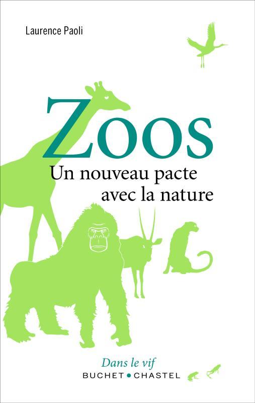 ZOOS - UN NOUVEAU PACTE AVEC LA NATURE
