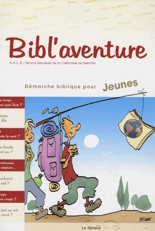 BIBL'AVENTURE 1 : DEMARCHE BIBLIQUE POUR JEUNES