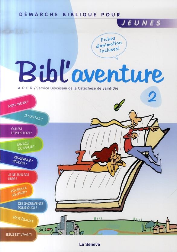 BIBL'AVENTURE 2 : DEMARCHE BIBLIQUE POUR JEUNES