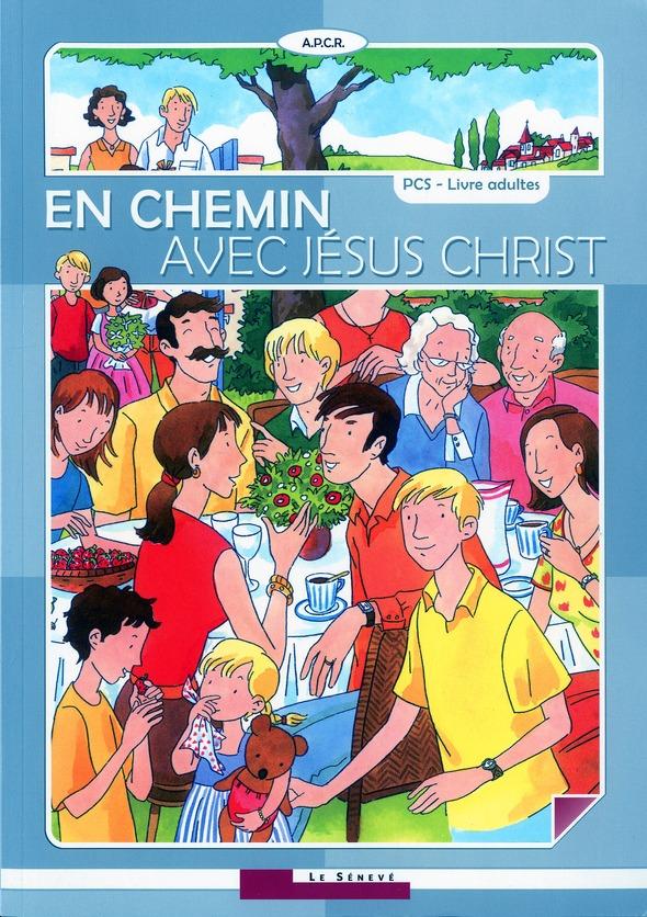 EN CHEMIN AVEC JESUS CHRIST - LIVRE ADULTE