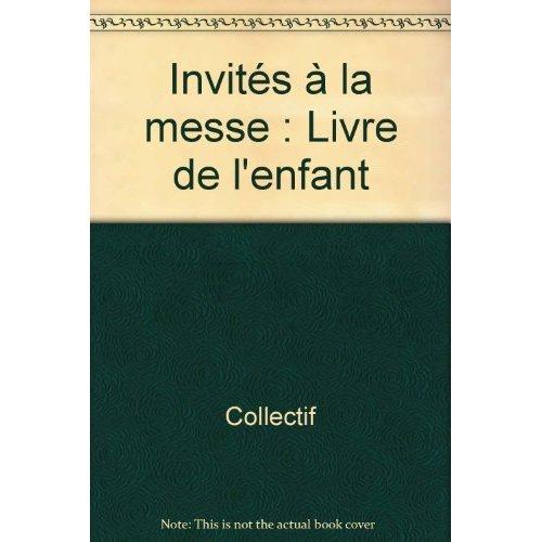 INVITES A LA MESSE - LIVRE ANIMATEUR