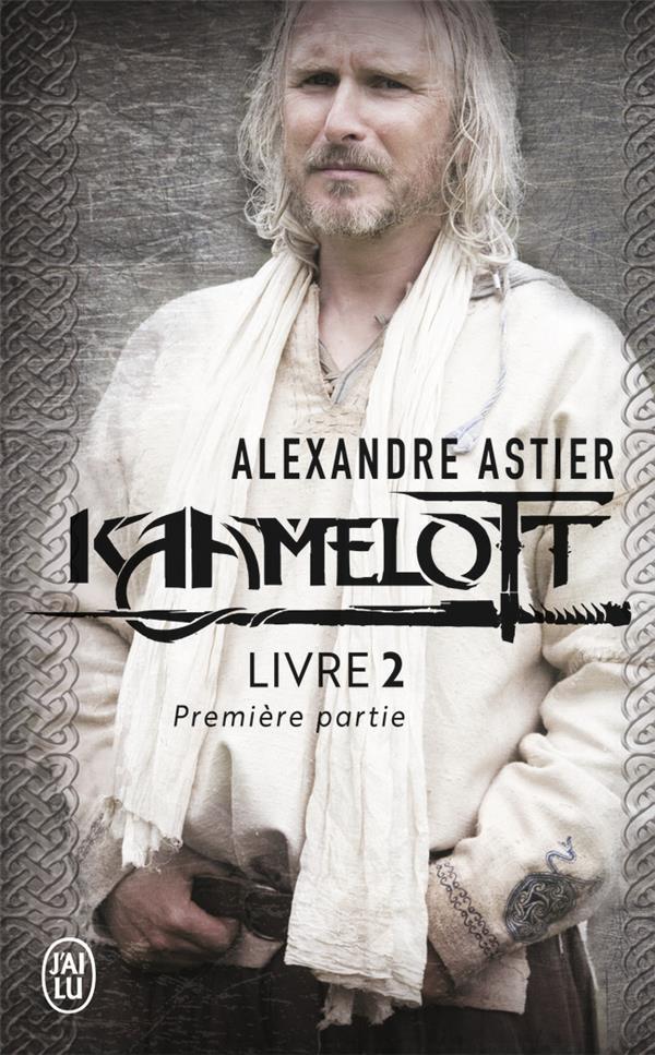KAAMELOTT, LIVRE 2 TEXTE INTEGRAL - 1