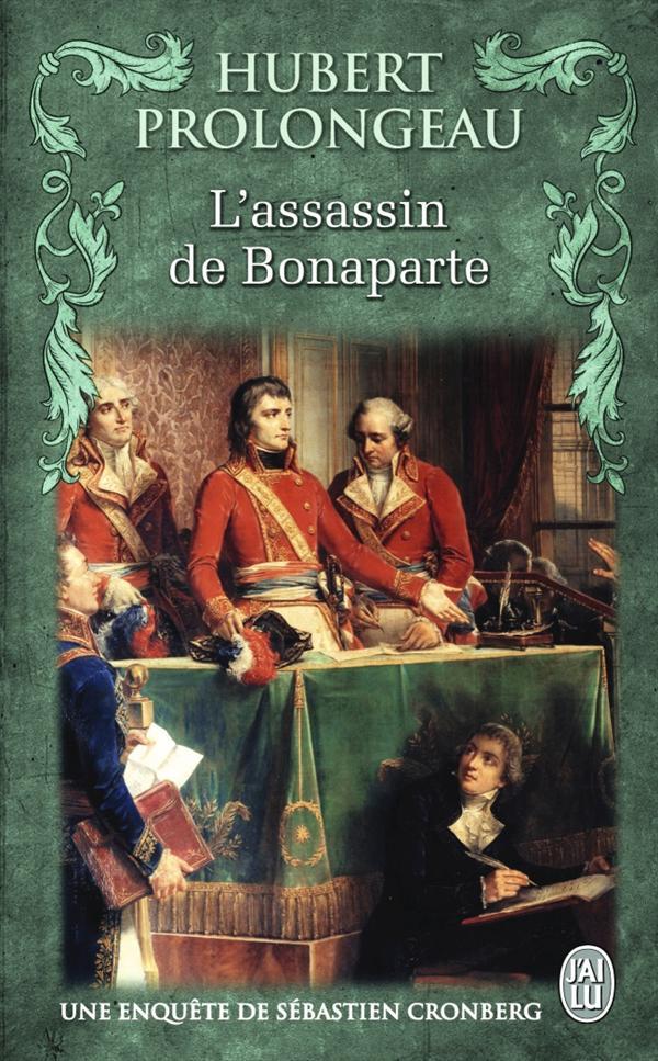 L'ASSASSIN DE BONAPARTE - UNE ENQUETE DE SEBASTIEN CRONBERG (1)