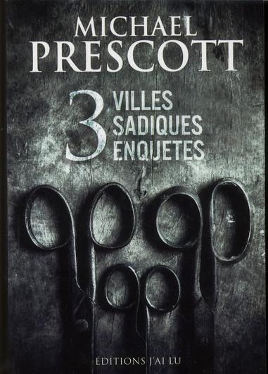 OMNIBUS PRESCOTT : 3 VILLES, SADIQUES, ENQUETES