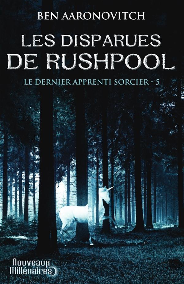LES DISPARUES DE RUSHPOOL - LE DERNIER APPRENTI SORCIER - T5
