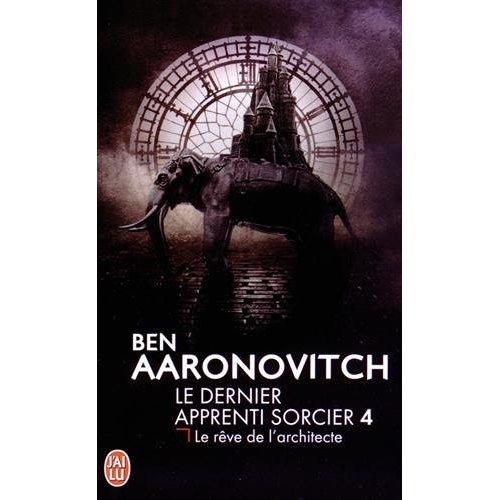 LE REVE DE L'ARCHITECTE - LE DERNIER APPRENTI SORCIER - T4