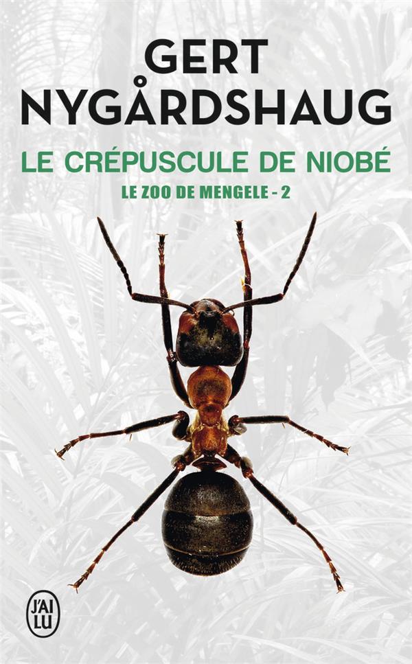 LE CREPUSCULE DE NIOBE - LE ZOO DE MENGELE - T2