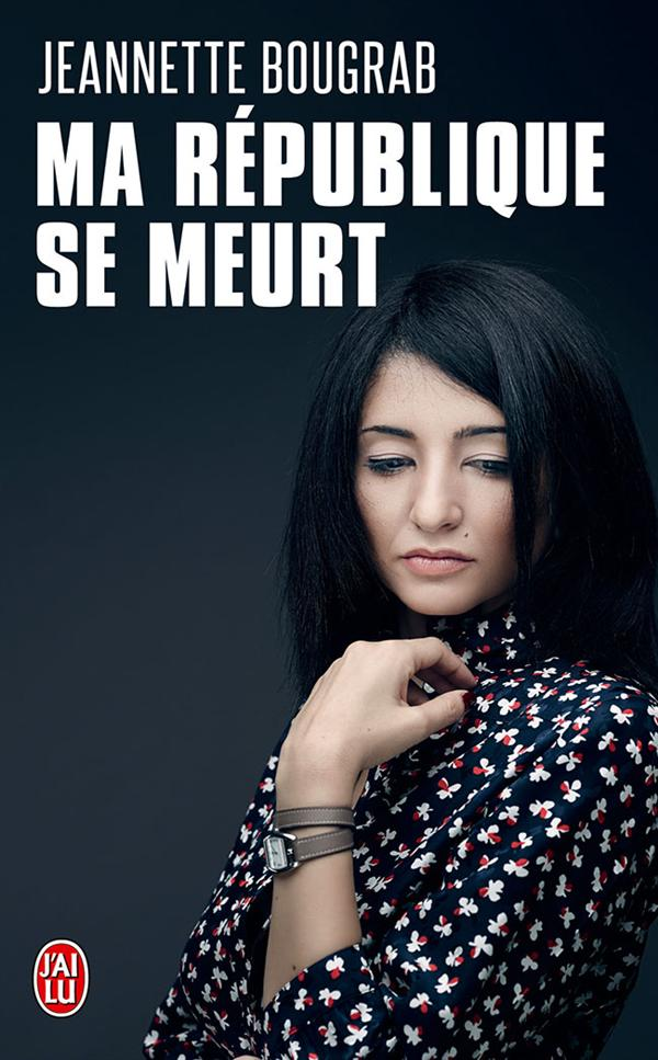 MA REPUBLIQUE SE MEURT - RECIT - T10683