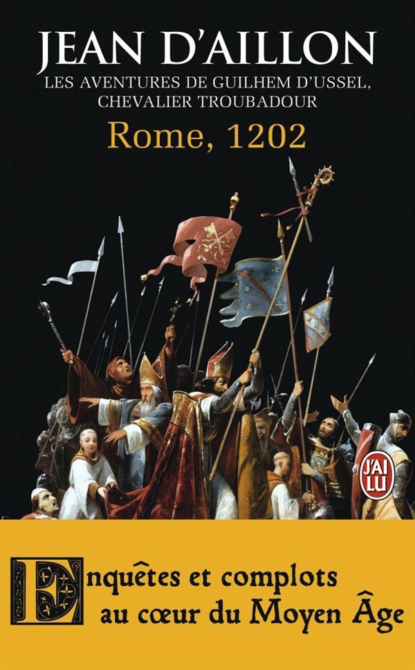 ROME 1202 - 4 - LES AVENTURES DE GUILHEM D'USSEL, CHEVALIER TROUBADOUR