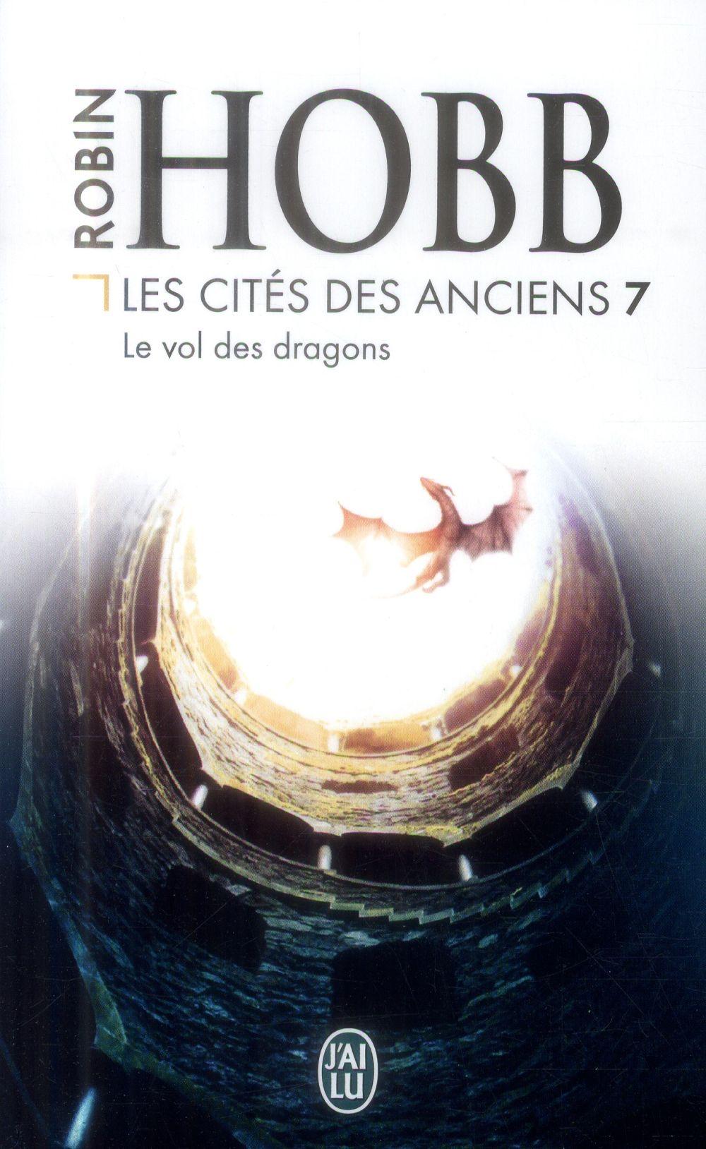 LES CITES DES ANCIENS - 7 - LE VOL DES DRAGONS