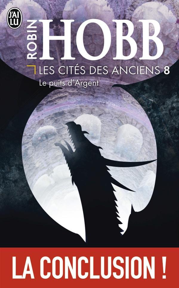 LE PUITS D'ARGENT - LA CITE DES ANCIENS - T8