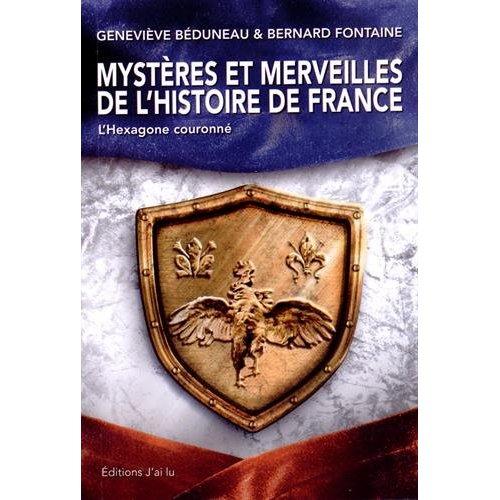 MYSTERES ET MERVEILLES DE L'HISTOIRE DE FRANCE