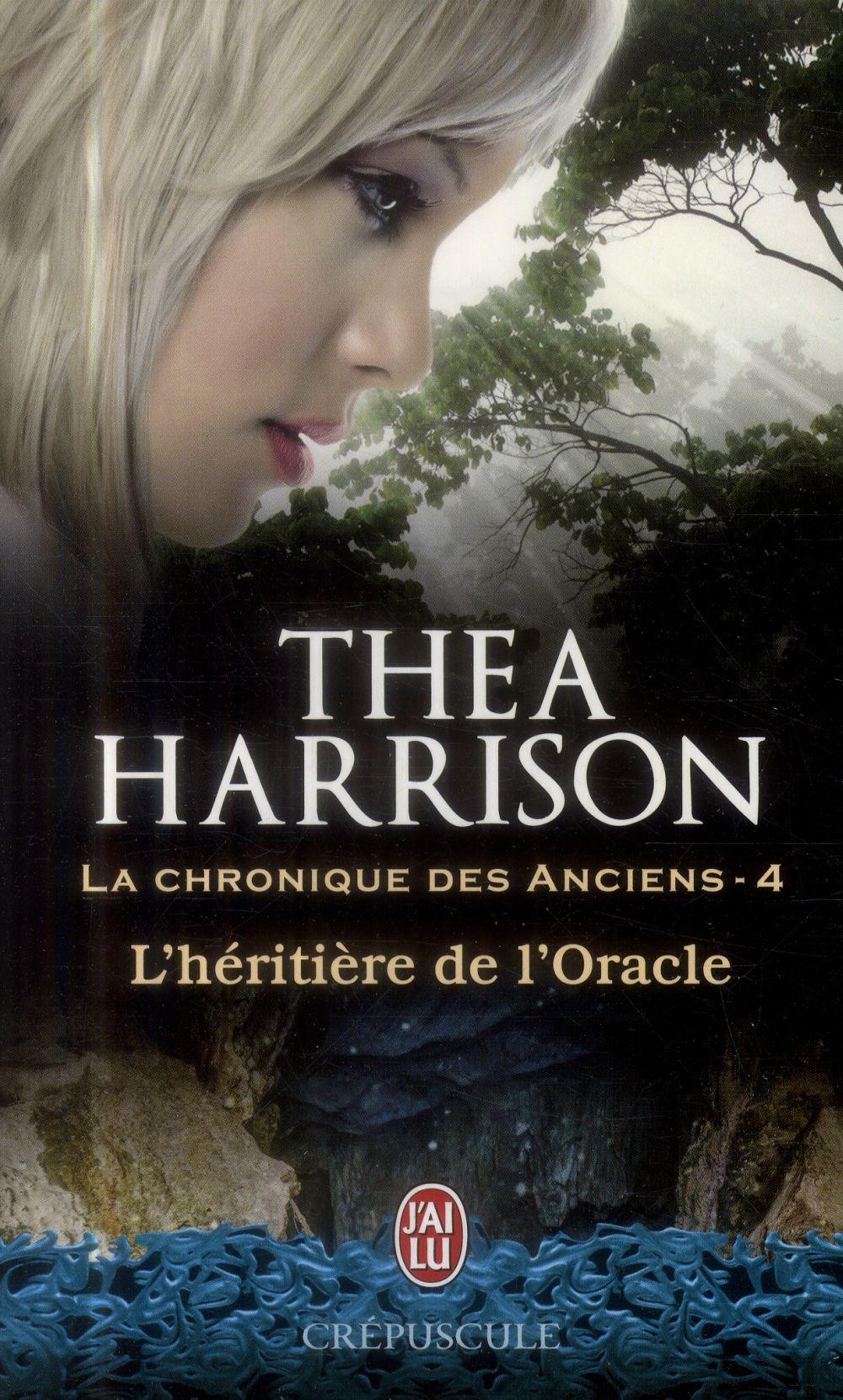 L'HERITIERE DE L'ORACLE - LA CHRONIQUE DES ANCIENS - T4