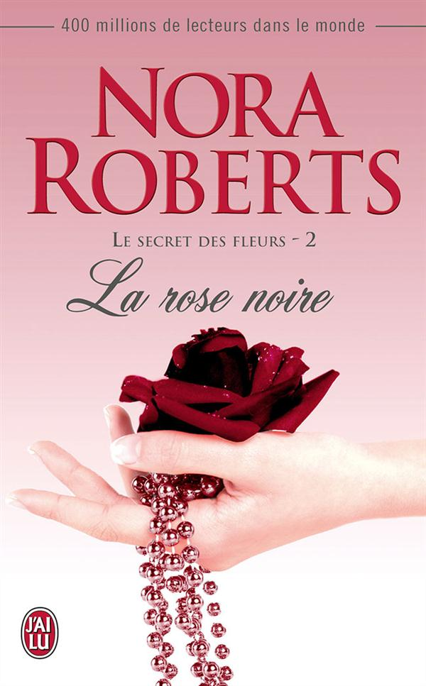 NORA ROBERTS - LA ROSE NOIRE