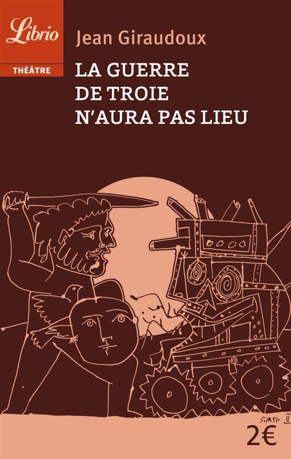GUERRE DE TROIE N'AURA PAS LIEU (LA)
