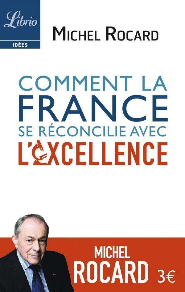 COMMENT LA FRANCE SE RECONCILIE AVEC L'EXCELLENCE