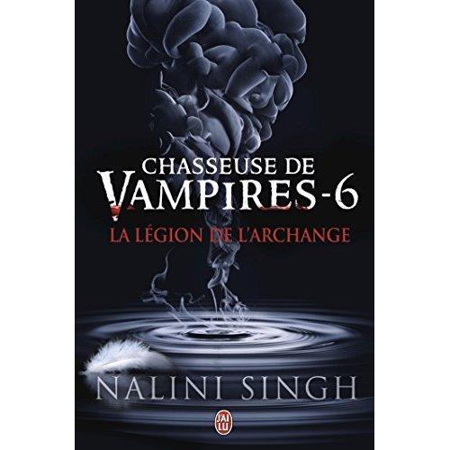 CHASSEUSE DE VAMPIRES - 6 - LA LEGION DE L'ARCHANGE
