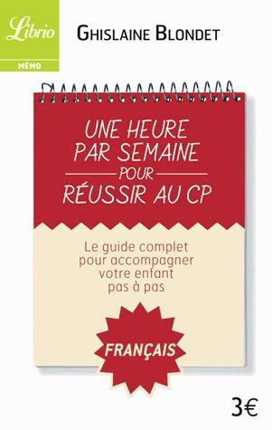 UNE HEURE PAR SEMAINE POUR REUSSIR AU CP - FRANCAIS