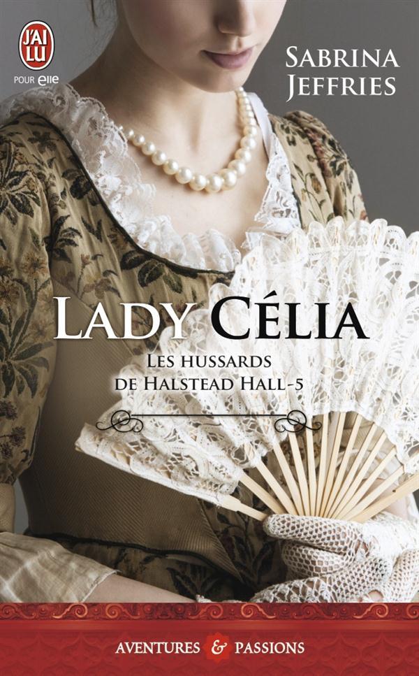 LADY CELIA - LES HUSSARDS DE HALSTEAD HALL - T5