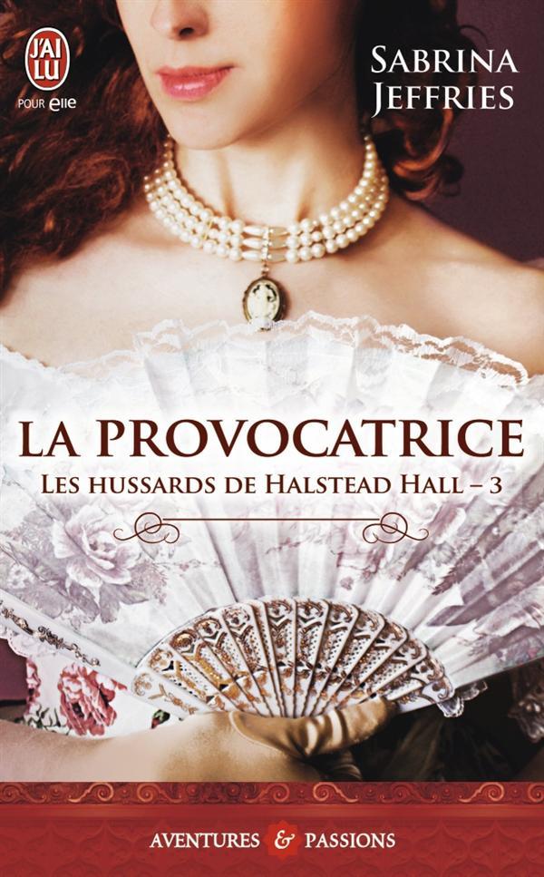 LA PROVOCATRICE - LES HUSSARDS DE HALSTEAD HALL - T3