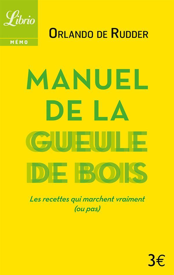 MEMO - MANUEL DE LA GUEULE DE BOIS - AVANT, PENDANT, APRES