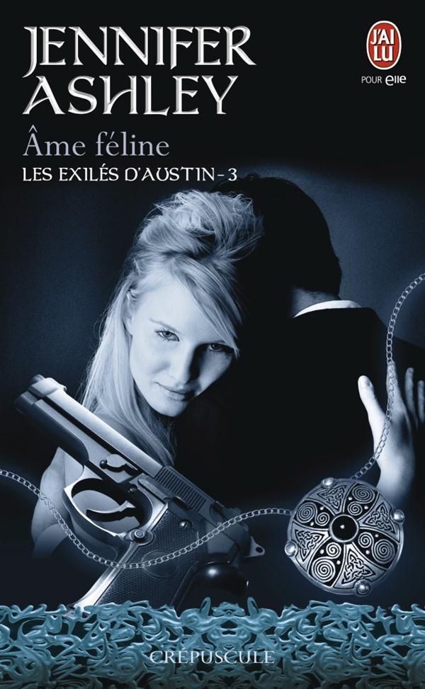 LES EXILES D'AUSTIN - 3 - AME FELINE