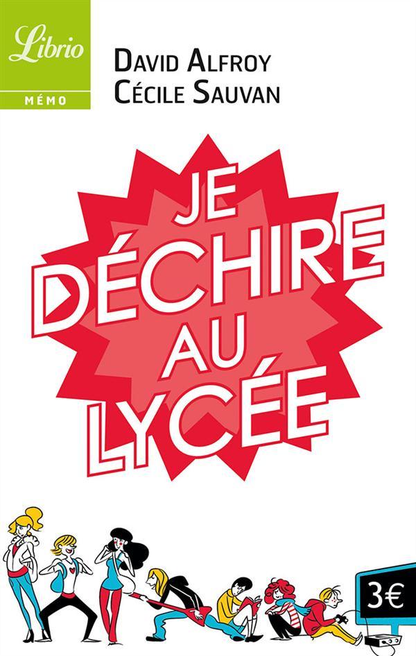 JE DECHIRE AU LYCEE - 40 CONSEILS POUR ARRIVER AU BAC SANS GALERE