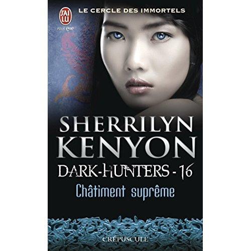 CHATIMENT SUPREME - LE CERCLE DES IMMORTELS - DARK-HUNTERS - T16