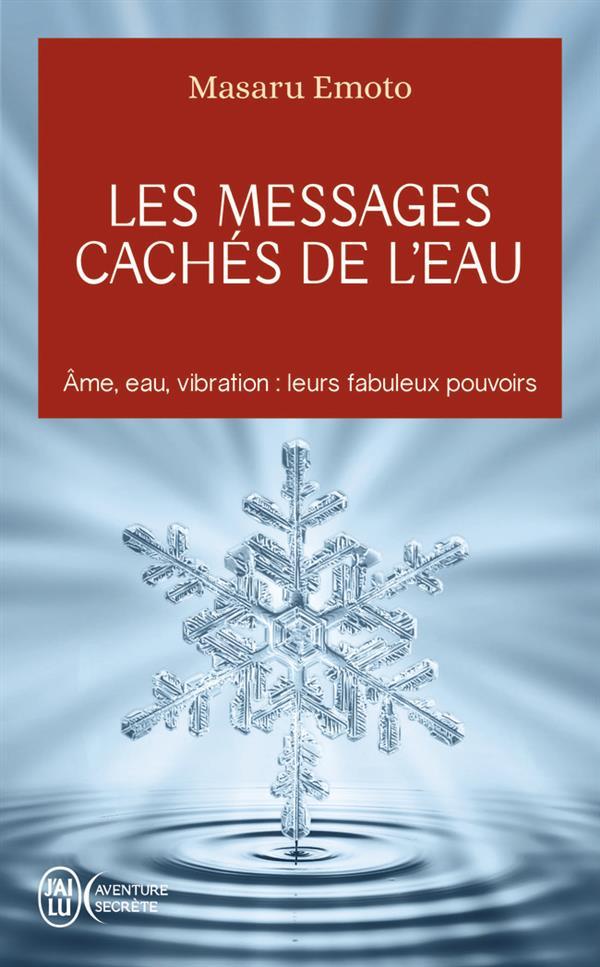 LES MESSAGES CACHES DE L'EAU