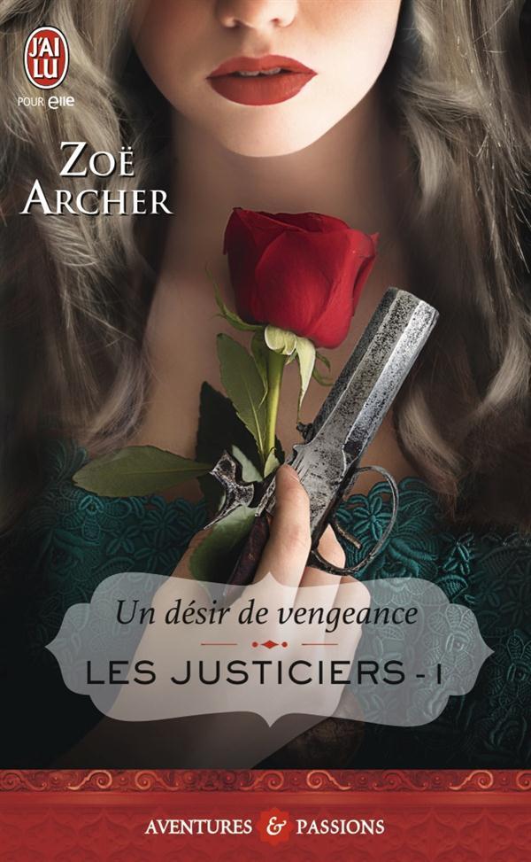 LES JUSTICIERS - 1 - UN DESIR DE VENGEANCE