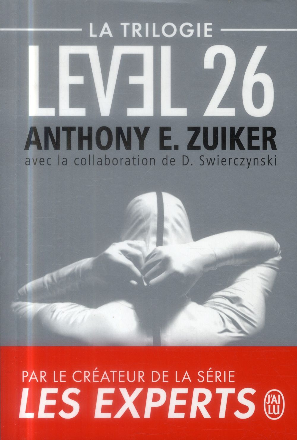 LEVEL 26 - LA TRILOGIE : LEVEL 26 ; DARK PROPHECY ; DARK REVELATIONS
