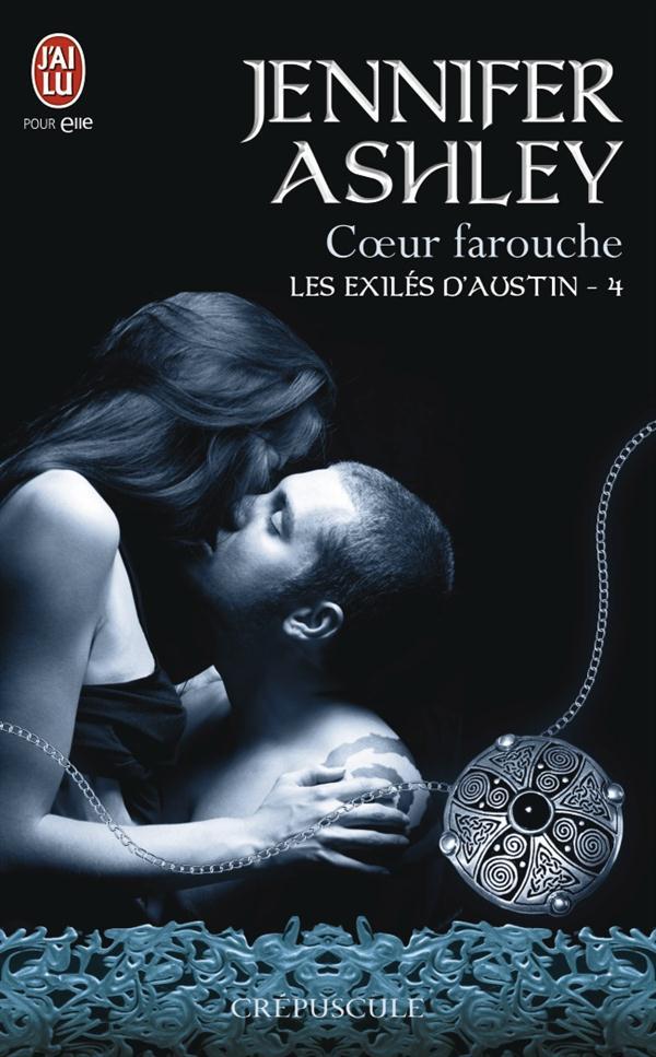 LES EXILES D'AUSTIN - 4 - COEUR FAROUCHE
