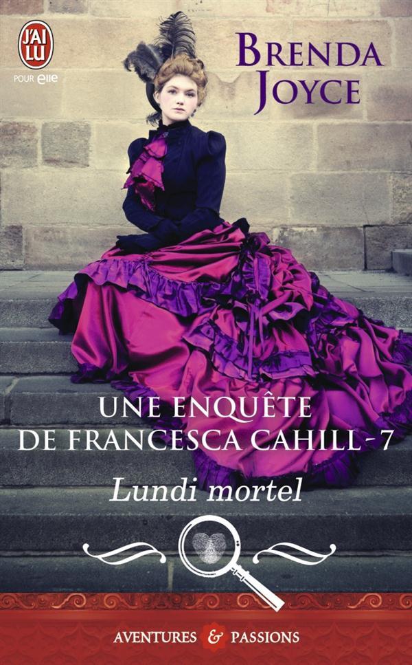 UNE ENQUETE DE FRANCESCA CAHILL - 7 - LUNDI MORTEL