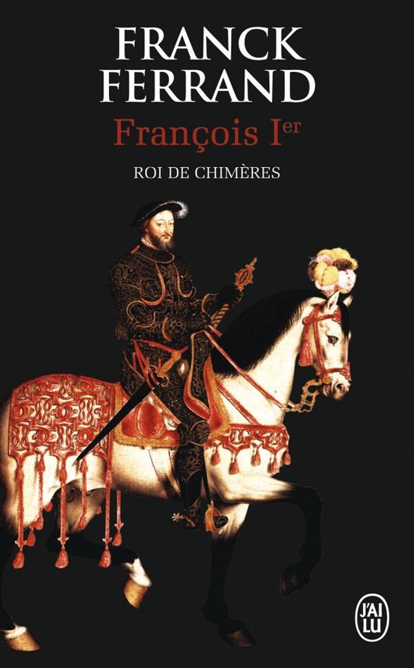 FRANCOIS IER, ROI DE CHIMERES