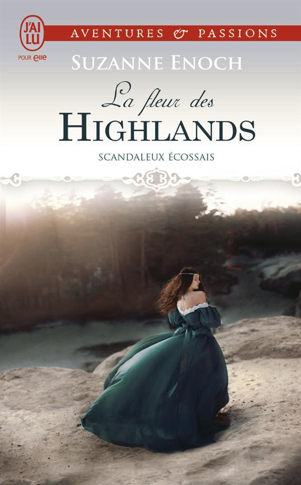 LA FLEUR DES HIGHLANDS - SCANDALEUX ECOSSAIS - T3