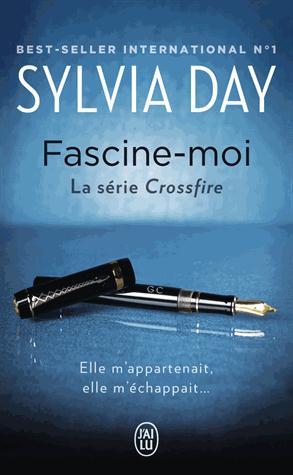 FASCINE-MOI - SERIE CROSSFIRE