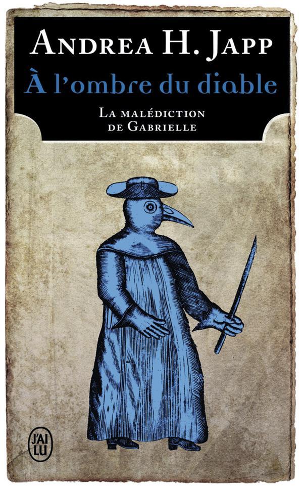 A L'OMBRE DU DIABLE - TOME 2 - LA MALEDICTION DE GABRIELLE
