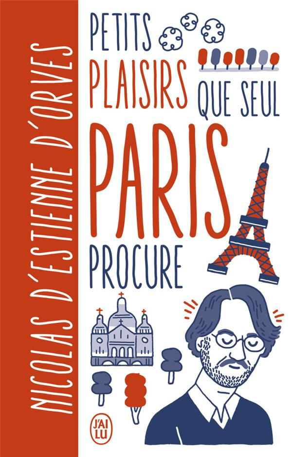 PETITS PLAISIRS QUE SEUL PARIS PROCURE VERSION ILLUSTREE