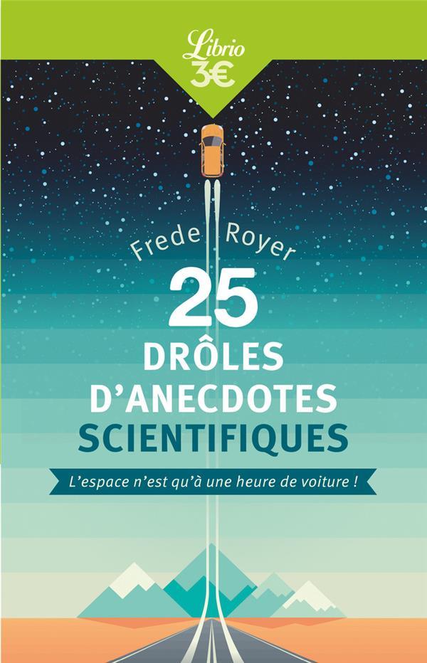 25 DROLES D'ANECDOTES SCIENTIFIQUES POUR CALMER LES BAC +12