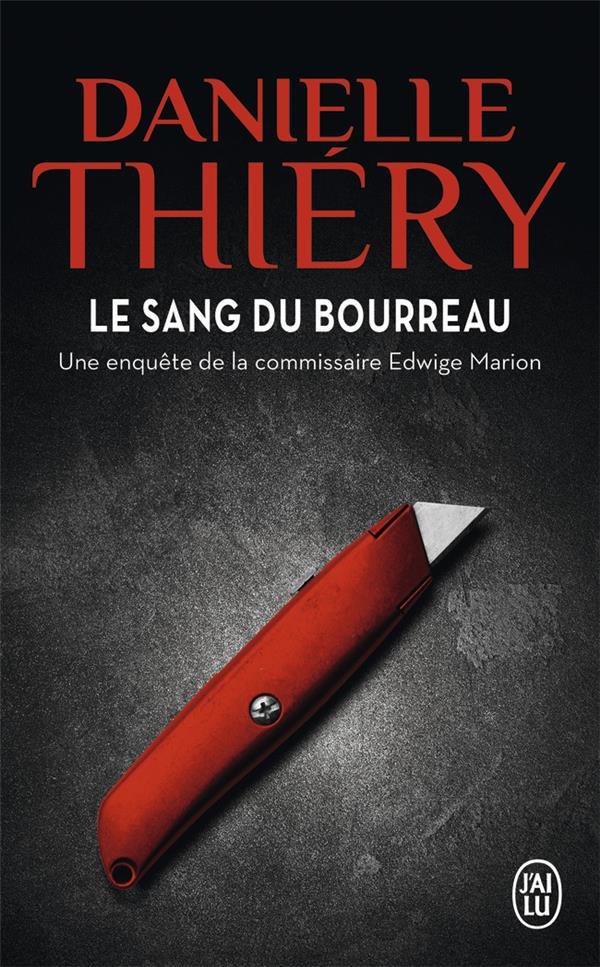 LE SANG DU BOURREAU - THRILLER - T11994 - UNE ENQUETE DE LA COMMISSAIRE EDWIGE MARION