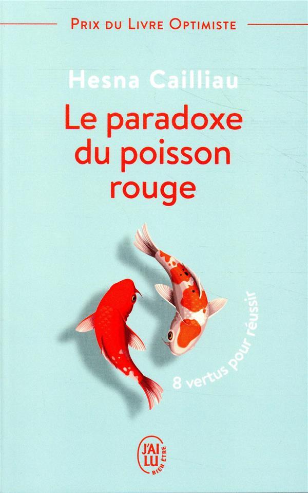 LE PARADOXE DU POISSON ROUGE - 8 VERTUS POUR REUSSIR