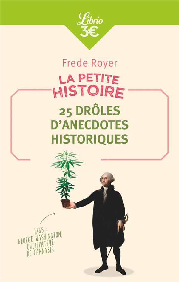 MEMO - LA PETITE HISTOIRE : 25 DROLES D'ANECDOTES HISTORIQUES