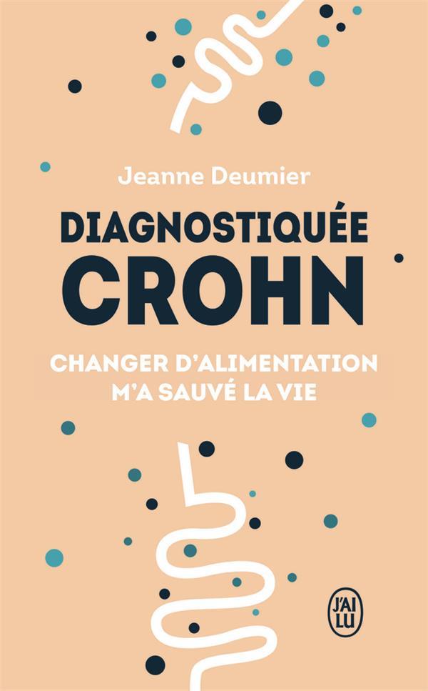 DIAGNOSTIQUEE CROHN - CHANGER D'ALIMENTATION M'A SAUVE LA VIE