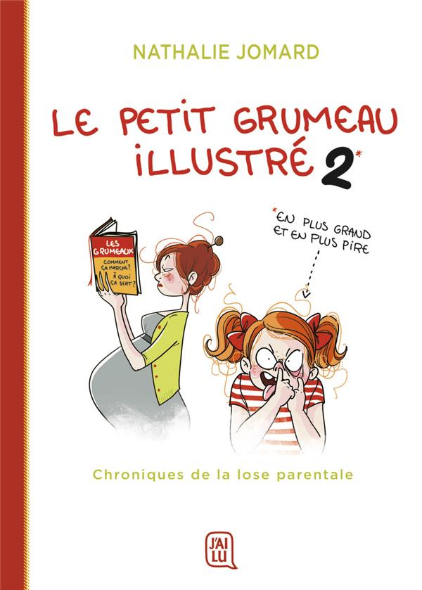 LE PETIT GRUMEAU ILLUSTRE - T2 - CHRONIQUES DE LA LOSE PARENTALE