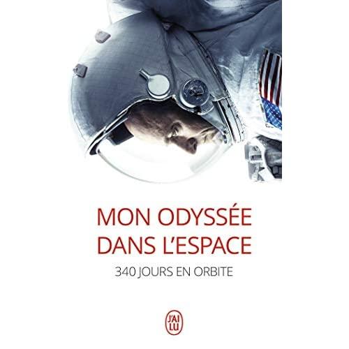 MON ODYSEE DANS L'ESPACE - 340 JOURS EN ORBITE